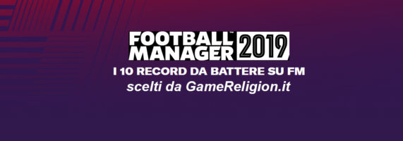 Football-Manager-2019-i-10-record-da-battere-su-FM-1-571x200.jpg